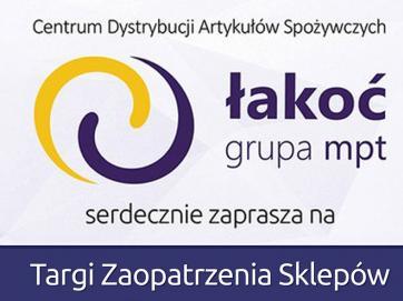 Targi Zaopatrzenia Sklepów MPT Łakoć 2019
